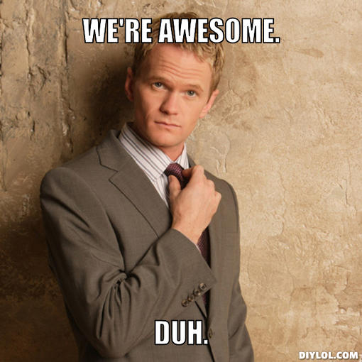 Awesome-stinson-meme-generator-we-re-awesome-duh-9134cb.jpg