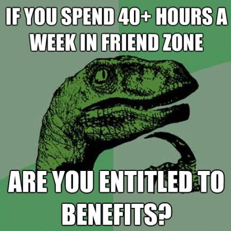 philosoraptor-meme-40-hours-a-week-in-friend-zone.jpg